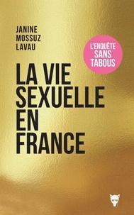 Mobi format books téléchargement gratuit La vie sexuelle en France  - Comment s'aime-t-on aujourd'hui ? 9782732489360 par Janine Mossuz-Lavau