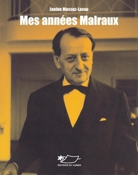 Janine Mossuz-Lavau - Mes années Malraux.