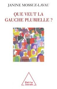 Janine Mossuz-Lavau - Que veut la gauche plurielle ?.