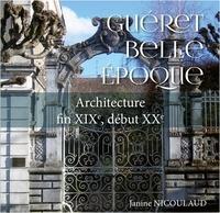 Janine Nicoulaud - Guéret Belle époque - Architecture fin XIXe, début XXe 2021.