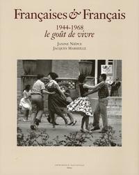 Janine Niepce et Jacques Marseille - Françaises & Français 1944-1968 - Le goût de vivre.