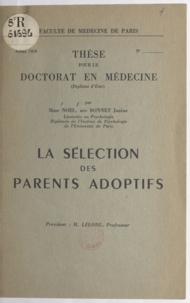 Janine Noël - La sélection des parents adoptifs - Thèse pour le Doctorat en médecine.