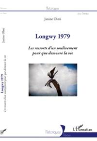 Janine Olmi - Longwy 1979 - Les ressorts d'un soulèvement pour que demeure la vie.