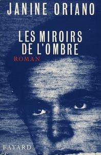 Janine Oriano - Les Miroirs de l'ombre.