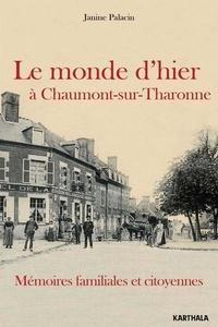 Janine Palacin - Le monde d'hier à Chaumont-sur-Tharonne.