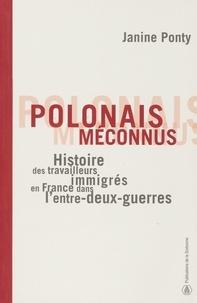 Janine Ponty et Jean-Baptiste Duroselle - Polonais méconnus - Histoire des travailleurs immigrés en France dans l'entre-deux-guerres.