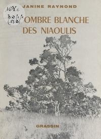 Janine Raynond et Bernard Brou - À l'ombre blanche des niaoulis - Nouvelle-Calédonie, Nouvelles-Hébrides, 1970-1980.