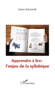 Janine Reichstadt - Apprendre à lire - L'enjeu de la syllabique.