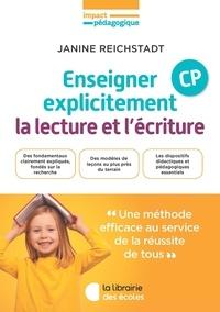 Janine Reichstadt - Enseigner explicitement la lecture et l'écriture CP.