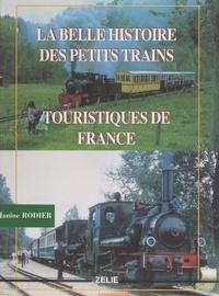 Janine Rodier et  Collectif - La belle histoire des petits trains touristiques de France.