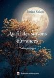 Janine Salces - Au fil des saisons - Errances - Textes poétiques.