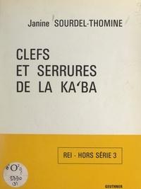 Janine Sourdel-Thomine et H. Laoust - Clefs et serrures de la Kaʿba - Notes d'épigraphie arabe.