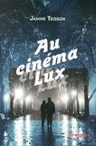 Janine Teisson - Au cinéma Lux.