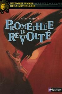 Janine Teisson - Prométhée le révolté.