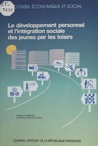 Janine Tillard et  Conseil Economique et Social - Le développement personnel et l'intégration sociale des jeunes par les loisirs - Séances des 14 et 15 mai 1991.