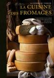 Janine Tortereau et Chantal de Rosamel - La cuisine des fromages.