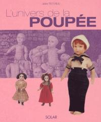 Janine Trotereau - L'univers de la poupée.