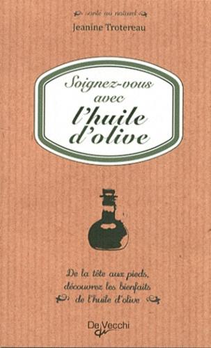 Janine Trotereau - Soignez-vous avec l'huile d'olive.