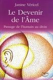 Janine Vericel - Le Devenir de l'Ame - Passage de l'humain au divin.