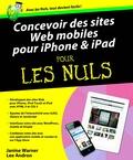 Janine Warner et David Lafontaine - Concevoir des sites web mobiles pour Iphone et Ipad pour les nuls.