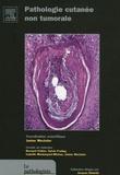 Janine Wechsler et Philippe Courville - Pathologie cutanée non tumorale.