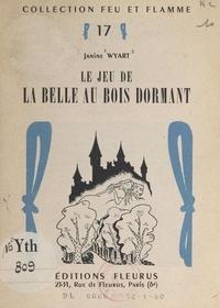 Janine Wyart et Louis Simon - Le jeu de la Belle au bois dormant.