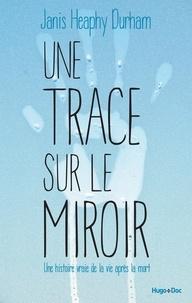 Rhonealpesinfo.fr Une trace sur le miroir - Une histoire vraie de la vie après la mort Image