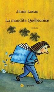 Janis Locas - La maudite québécoise.