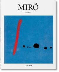 Janis Mink - Joan Miro 1893-1983 - Le Poète parmi les Surréalistes.