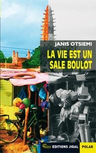 Janis Otsiemi - La vie est un sale boulot.