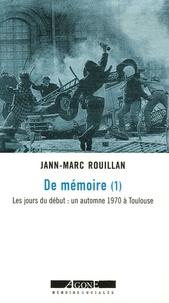 Jann-Marc Rouillan - De mémoire - Tome 1, Les jours du début : un automne 1970 à Toulouse.