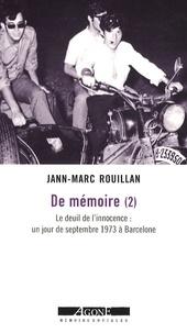 Jann-Marc Rouillan - De mémoire - Tome 2, Le deuil de l'innocence : un jour de septembre 1973 à Barcelone.