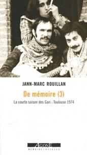 Histoiresdenlire.be De mémoire - Tome 3, La courte saison des Gari, Toulouse 1974 Image