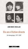 Jann-Marc Rouillan - Dix ans d'Action directe - Un témoignage, 1977-1987.