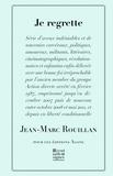 Jann-Marc Rouillan - Je regrette.