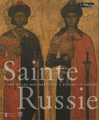 Sainte Russie - Lart russe des origines à Pierre le Grand.pdf