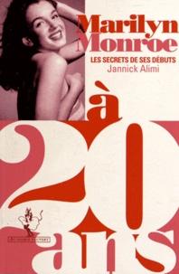 Jannick Alimi - Marilyn Monroe à 20 ans - Les secrets de ses débuts.