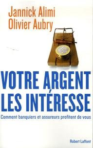 Votre argent les intéresse - Comment banquiers et assureurs profitent de vous.pdf