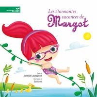 Jannick Lachapelle et  Loufane - Les étonnantes vacances de Margot.