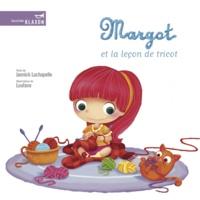 Jannick Lachapelle et  Loufane - Margot et la leçon de tricot.
