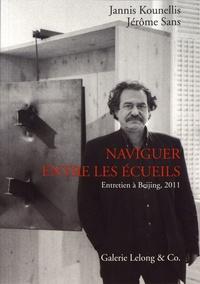 Jannis Kounellis et Jérôme Sans - Naviguer entre les écueils - Entretien à Beijing, 2011.
