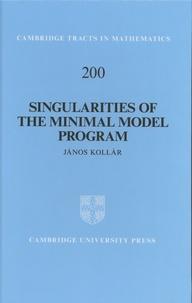 Janos Kollar - Singularities of the Minimal Model Program.