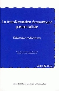 Janos Kornai - La transformation économique postsocialiste - Dilemmes et décisions.