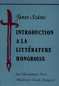 Janos Szavai - Introduction à la littérature hongroise.