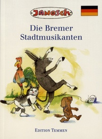 Janosch - Die Bremer Stadtmusikanten.
