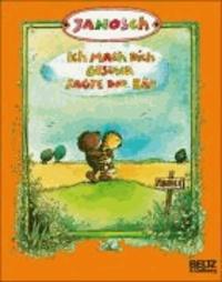 Janosch - Ich mach dich gesund, sagte der Bär - Die Geschichte, wie der kleine Tiger einmal krank war.