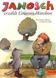 Janosch - Janosch erzählt Grimm's Märchen.
