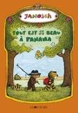 Janosch - Tout est si beau à Panama - Le voyage d'un petit tigre et d'un petit ours qui cherchaient Panama.