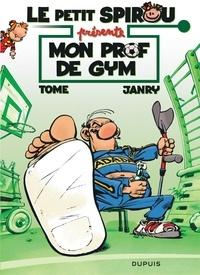 Janry et  Tome - Le petit Spirou présente  : Mon prof de gym.