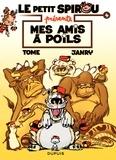 Janry et  Tome - Le petit Spirou présente Tome 4 : Mes amis à poils.